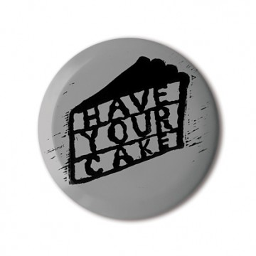 Have Your Cake print