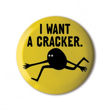 I Want A Cracker