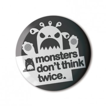 Monsters Don't Think Twice