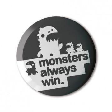 Monsters Always Win