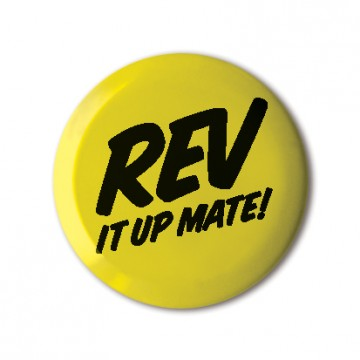 10x10 Series, Badge: Rev It Up Mate!