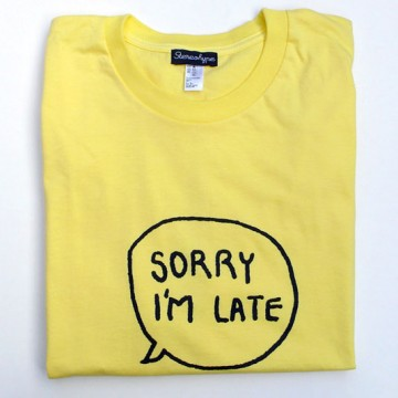 Sorry I'm Late (unisex) T-shirt + badge