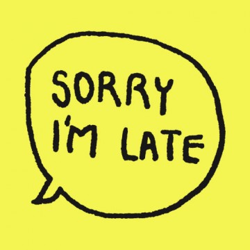 Image result for sorry I'm late