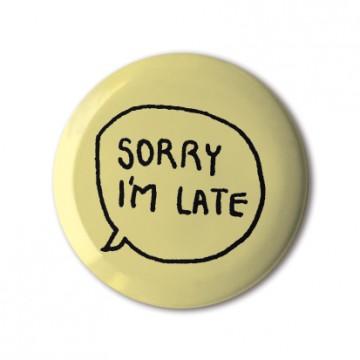 Sorry I'm Late badge