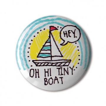 Hey. Oh Hi Tiny Boat
