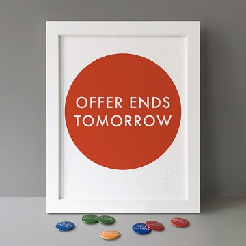 Offer Ends Tomorrow print